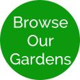 browse our gardens green button