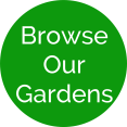 browse our gardens green button